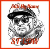 ST-LOW 『STILL MY NAME』