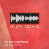 DJ JUN & DJ MOCKINTOSH 『FRUITY BREAKS』