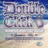 DJ HOSSIE & DJ NICITY & DJ S-HY 『Double Click ummer Mix 2012』 (CD-R)