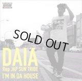 DAIA from JAP SUN TRIBE 『I'M IN DA HOUSE』