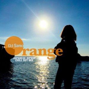 画像1: DJ $ano 『Orange -JAPANESE HIPHOP CHILL OUT MIX-』