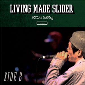 画像1: MOL53 & kiddblazz 『SIDE B -LIVING MADE SLIDER-』