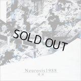 切刃 『Neurosis1988』