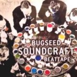 BUGSEED 『Soundcraft』