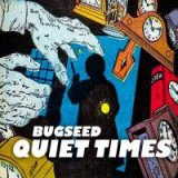 BUGSEED 『Quiet Times』