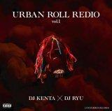 *予約*DJ KENTA × DJ RYU 『URBAN ROLL REDIO 2018 HIPHOP MIX』