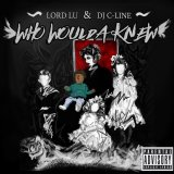 LORD LU & DJ C-LINE 『WHO WOULDA KNEW』(CD-R)
