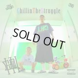 CHOUJI 『Chillin The Struggle』