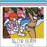 YAMATO HAZE from 604 『SLOW BURN』