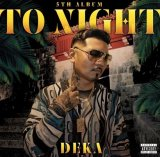 DEKA 『TO NIGHT』