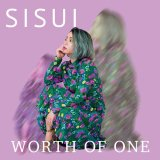 SISUI 『WORTH OF ONE』