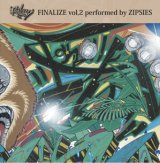 ZIPSIES 『FINALIZE vol.2』